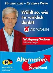 """Изборният плакат на Волфганг Гедеон с лозунга """"Избирайте съгласно истинските ви възгледи"""". За щастие съмишлениците на Гедеон в Германия на са много."""