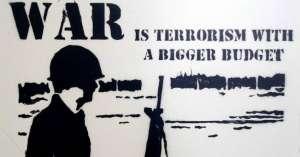 """""""Война е тероризъм с по-голям бюджет""""."""