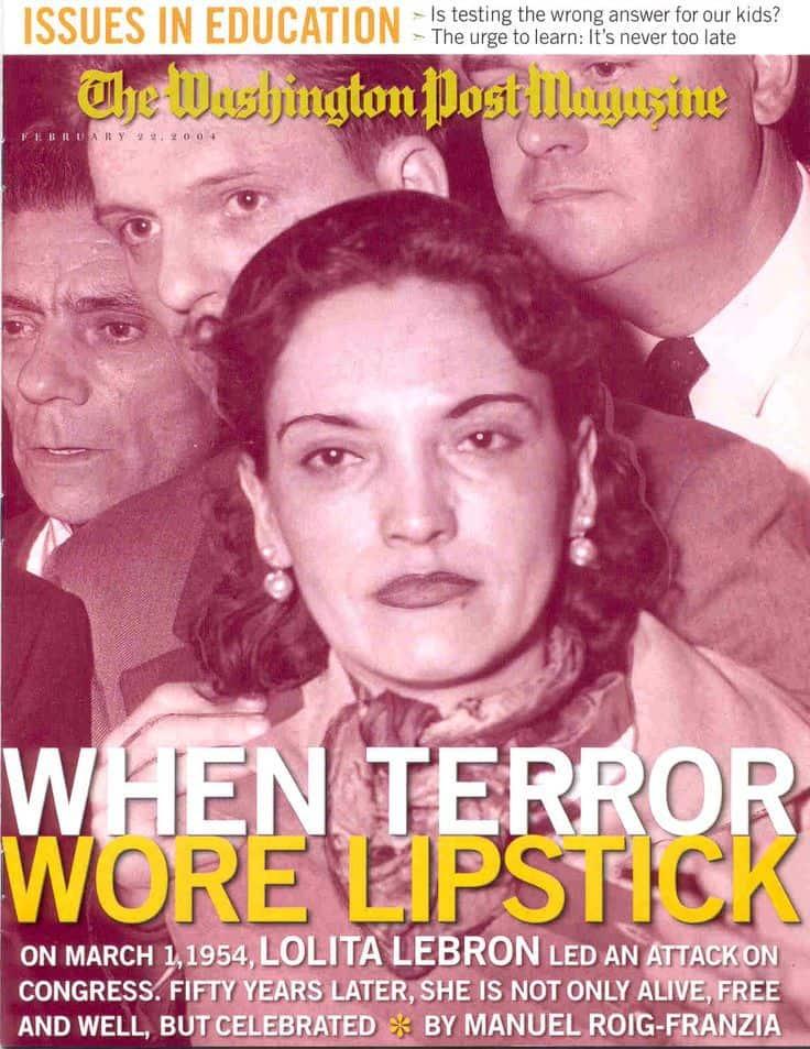 """След въоръжената акция в Конгреса сп. """"Вашингтон пост Мегъзин"""" слага на корицата си снимка от ареста на Лолита Леброн с надписа: """"Когато терорът носеше червило"""""""