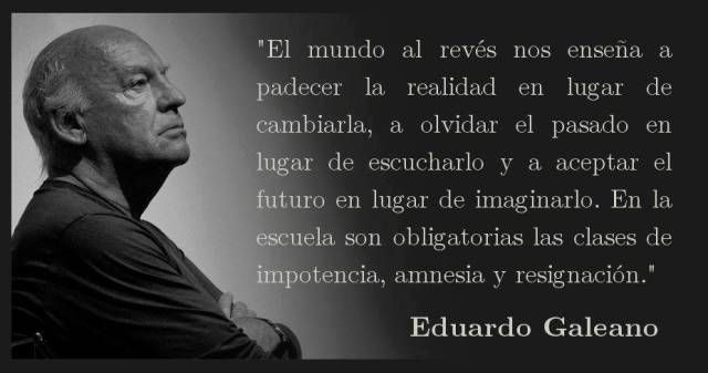 """Едуардо Галеано и откъсн от книгата му """"С краката нагоре. Училище за света наопаки""""."""