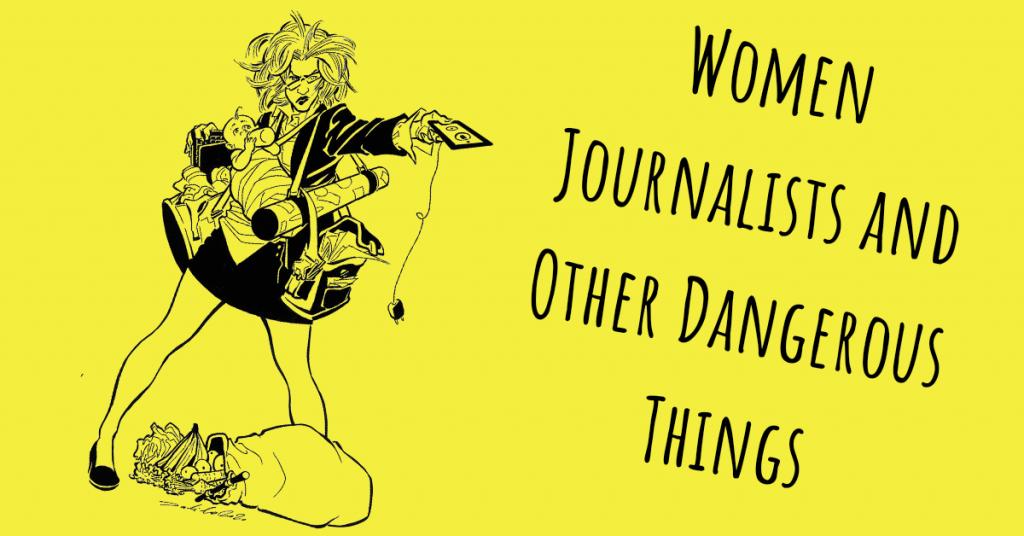 """Плакат на Международната федерация на журналистите за """"Журналистките и други опасни неща"""""""
