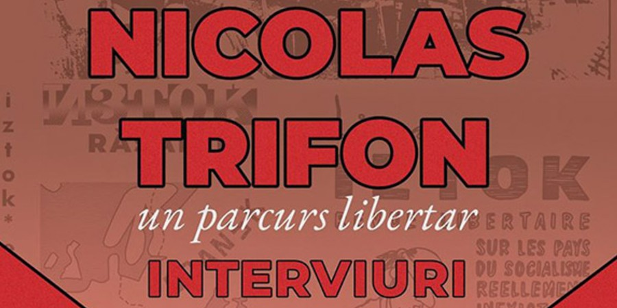 """Книгата с интервюта с Николас Трифон бе издадена през 2020 г. от румънското анархистко издателство """"Свободни страници"""" (снимка: Издателство """"Свободни страници"""")"""