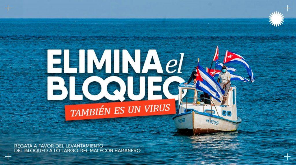 """""""Спри блокадата. Тя също е вирус"""". Под този общ слоган премина и регата в Хаванския залив, изискваща отмяна на антикубинската блокада."""